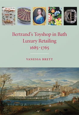 Front Cover - Bertrand's Toyshop in Bath: Luxury Retailing 1685‒1765